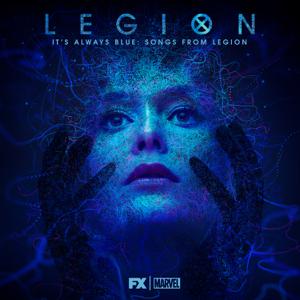 It's Always Blue: Songs from Legion (Deluxe Edition) - Noah Hawley & Jeff Russo