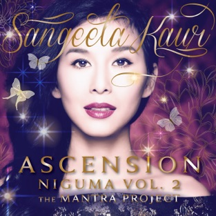 Ascension, Niguma, Vol. 2: The Mantra Project – Sangeeta Kaur