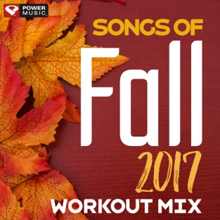 Songs of Fall 2017 (60 Min Non-Stop Workout Mix 135-150 BPM) – Power Music Workout