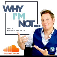 Why I'm Not - with Brant Pinvidic podcast