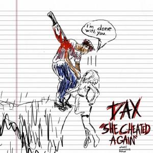 Dax - She Cheated Again