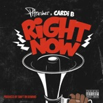songs like Right Now (feat. Cardi B)