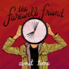 About Time - EP - The Farewell Friend