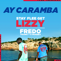Fredo & Young T & Bugsey - Ay Caramba (Stay Flee Get Lizzy Presents) artwork