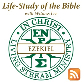 Life-Study of Ezekiel with Witness Lee: The Vision of the