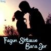 Fagun Shtawe Bara Jor