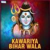 Kawariya Bihar Wala