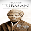 Hourly History - Harriet Tubman: A Life from Beginning to End (Unabridged)  artwork