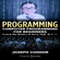 Joseph Connor - Programming: Computer Programming for Beginners: Learn the Basics of Java, SQL & C++ (Unabridged)
