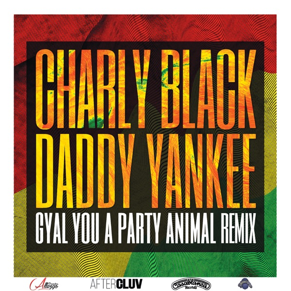 Gyal You a Party Animal (Remix) - Single