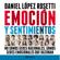 Daniel López Rosetti - Emoción y sentimientos