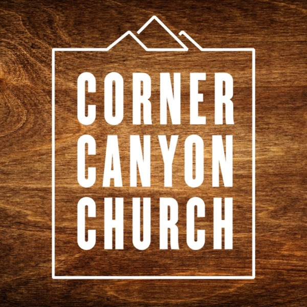 Corner Canyon Church Podcast