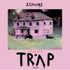 Pretty Girls Like Trap Music, 2 Chainz