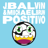 Positivo - J Balvin & Michael Brun