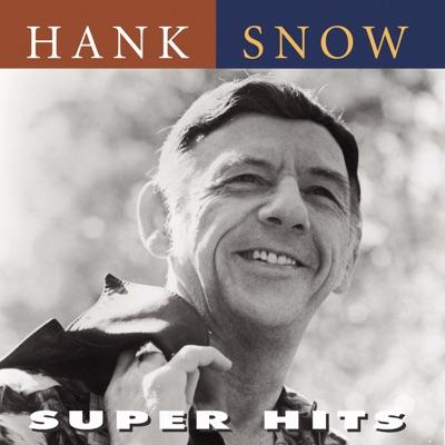 Super Hits - Hank Snow