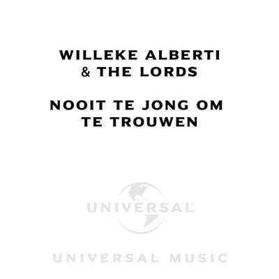 Nooit Te Jong Om Te Trouwen (feat. The Lords) - Single - Willeke Alberti