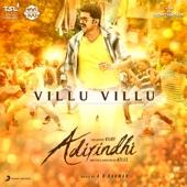 """Villu Villu (From """"Adirindhi"""") - Single"""
