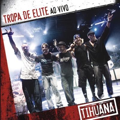 Tropa de Elite (Ao Vivo) - Single - Tihuana