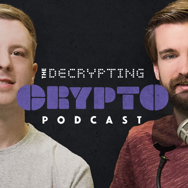 The Decrypting Crypto Podcast