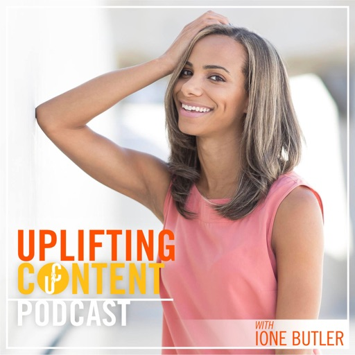 Cover image of The Uplifting Content Podcast With Ione Butler