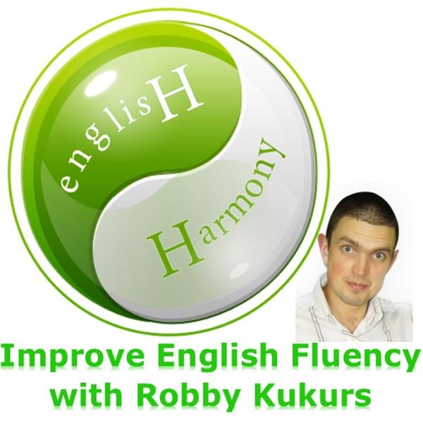 English Harmony Podcast: Improve English Fluency | Improve Spoken English | Learn English