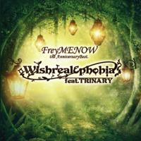 FreyMENOW the AnniversaryBest. 〜Wishreal & phobia feat.TRINARY〜