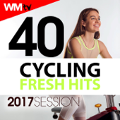 40 Cycling Fresh Hits 2017 Session (Unmixed Compilation for Fitness & Workout)