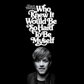 Dave Barnes – Who Knew It Would Be so Hard to Be Myself [iTunes Plus M4A] | iplusall.4fullz.com