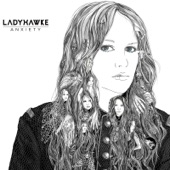 Ladyhawke - Anxiety
