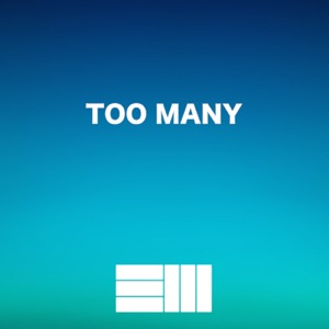 Too Many - Single Mp3 Download