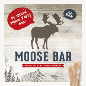 Moose Bar (De Ultieme Moose Party DJ Mix by DJ F.R.A.N.K & DJ Lucki Luc)