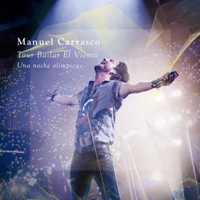 Tour Bailar El Viento (Una Noche Olímpica / En Directo) - Manuel Carrasco