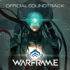 Warframe (Original Video Game Soundtrack) - Keith Power & George Spanos