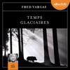 Fred Vargas - Temps glaciaires artwork