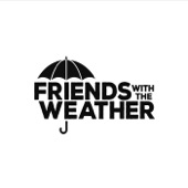 Friends with the Weather - Seriously (feat. Madelyn Grant) feat. Madelyn Grant