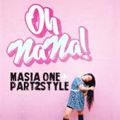 Oh Na Na! - Masia One
