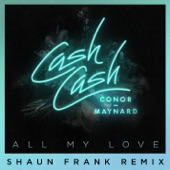 All My Love (feat. Conor Maynard) [Shaun Frank Remix] - Single