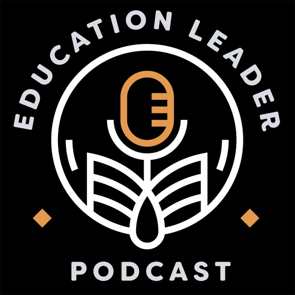 The Education Leader Podcast