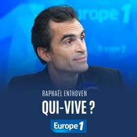Qui-Vive Raphaël Enthoven podcast