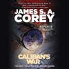 James S. A. Corey - Caliban's War  artwork