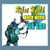 Robot World: Rock Music for Kids