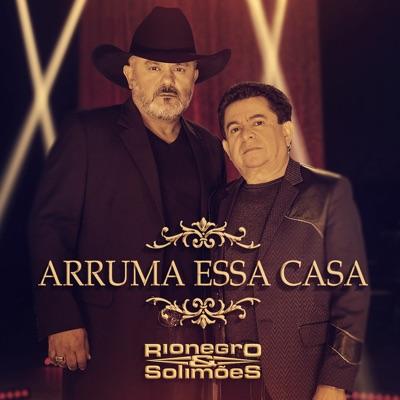 Arruma Essa Casa - Single - Rionegro & Solimões