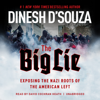 Dinesh D'Souza - The Big Lie: Exposing the Nazi Roots of the American Left (Unabridged)  artwork