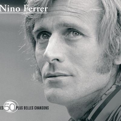 Les 50 plus belles chansons de Nino Ferrer - Nino Ferrer