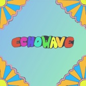 Echowave - Everybody's Fallen In Love With You