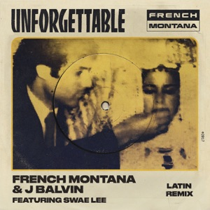 Unforgettable (Latin Remix) [feat. Swae Lee] - Single Mp3 Download