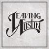 Leaving Austin, Leaving Austin