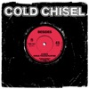 Besides, Cold Chisel