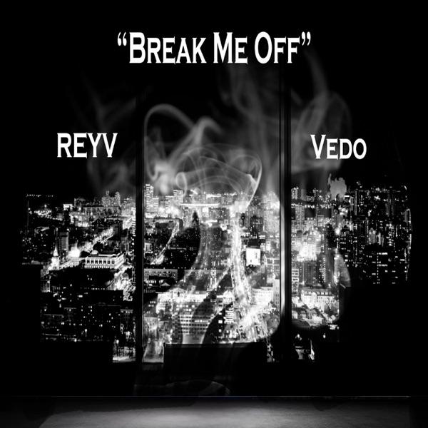 Break Me Off (feat. Vedo) - Single