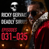 Ricky Gervais - Ricky Gervais Is Deadly Sirius: Episodes 31-35 (Original Recording) artwork